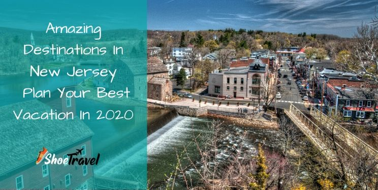 11 Amazing Destinations In New Jersey | Plan Your Best Vacation In 2020
