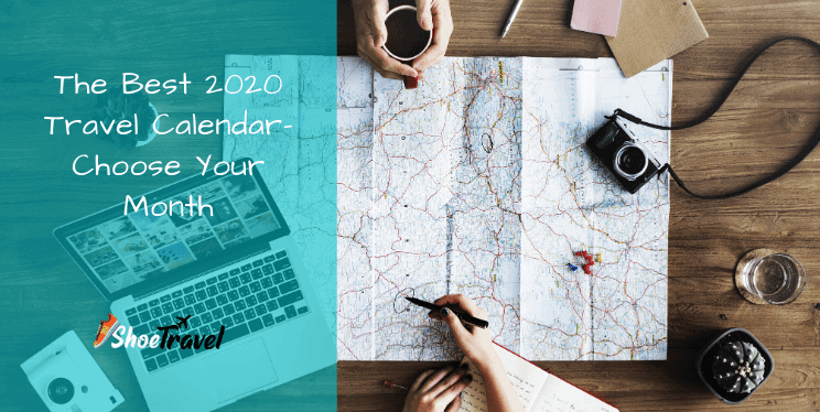 The Best 2020 Travel Calendar – Choose Your Month