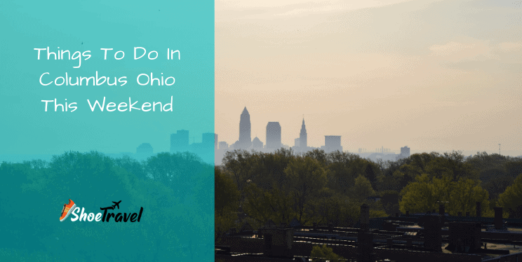 Things To Do In Columbus Ohio This Weekend