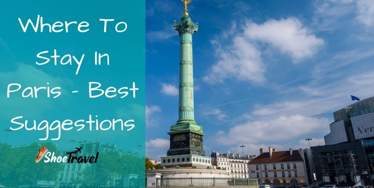 Where To Stay In Paris – 11 Best Suggestions